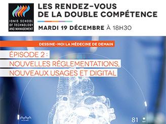 Nouvelles réglementations, nouveaux usages et digital : la médecine de demain au programme des Rendez-vous de la double compétence de Ionis-STM, le mardi 19 décembre 2017