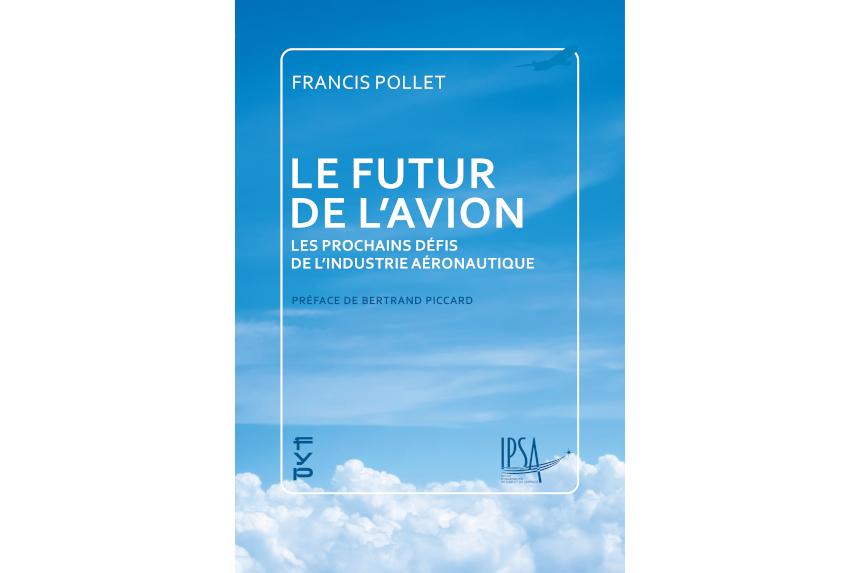 « Le futur de l'avion », le livre qui décrypte les prochains défis de l'aéronautique